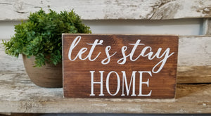 "Copy of Let's Stay Home 4"" x 6"" Mini Stain Wood Block Sign Free Shipping"