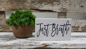 "Just Breathe 4"" x 6"" Mini Wood Block Sign Free Shipping"