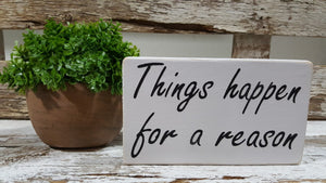 "Things Happen For A Reason 4"" x 6"" Mini Wood Sign Free Shipping"