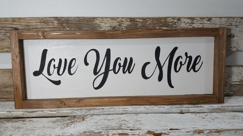 Love You More Framed Farmhouse Wood Sign  5
