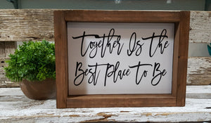 "Together Is The Best Place To Be Framed Farmhouse Small Wood Sign 5"" x 8"""