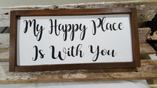 "My Happy Place Is With You Framed Farmhouse Wood Sign 7"" x 17"""