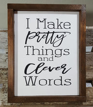 "I Make Pretty Things And Clever Words Framed Wood Sign Farmhouse Sign 9"" x 12"" Ready To Ship"