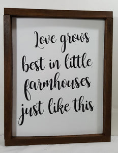 "Love Grows Best In Little Farmhouses Just Like This Framed Sign Farmhouse 9"" x 12"""