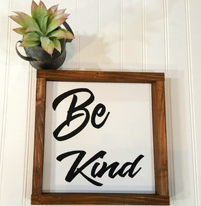 "Be Kind Sign Farmhouse Framed Wood Sign 9"" x 9"""
