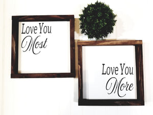 "Love You Most Love You More Set Of 2 Signs Farmhouse Framed Wood Sign 9"" x 9"""