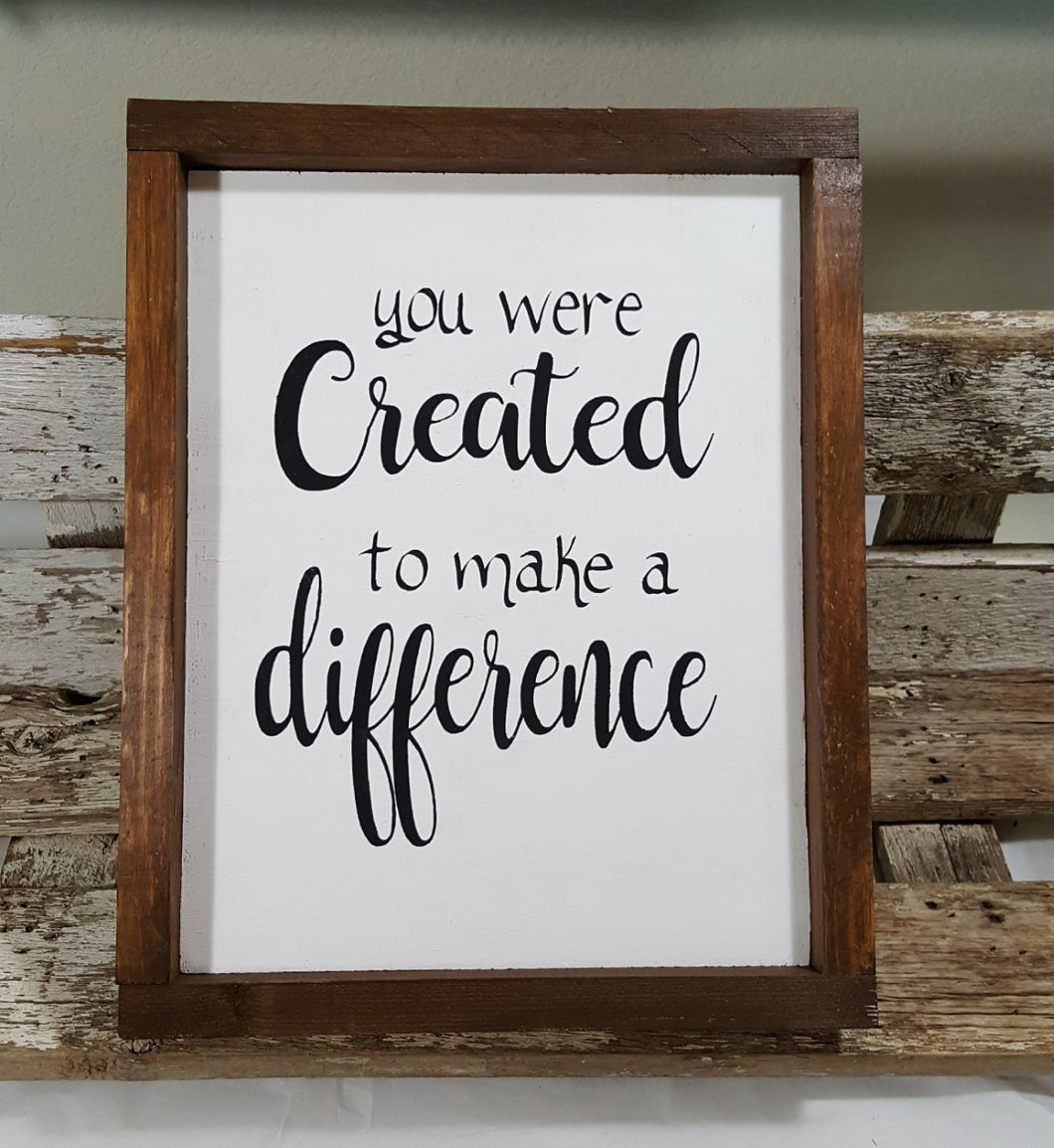 You Were Created To Make A Difference Framed Wood Sign Farmhouse Sign 9
