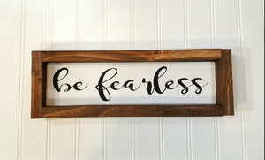 "Be Fearless Framed Farmhouse Wood Sign 3"" x 12"" Motivational Sign"