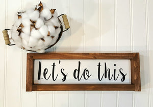 "Let's Do This Framed Farmhouse Wood Sign 3"" x 12"" Motivational Sign"