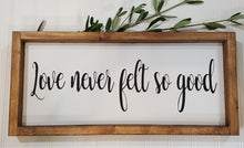 "Love Never felt So Good Framed Farmhouse Wood Sign 7"" x 17"""