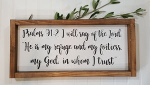 "Psalms 91:2 I Will Say Of The Lord,""He Is My Refuge And My Fortress Framed Farmhouse Wood Sign"