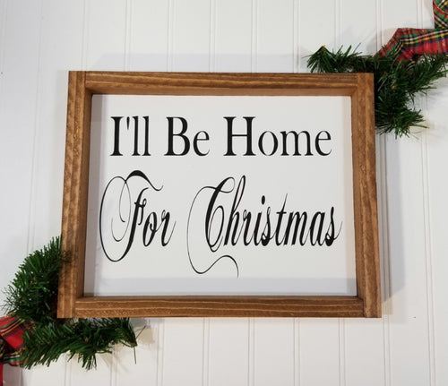 I'll Be Home For Christmas Framed Farmhouse Wood Sign 12