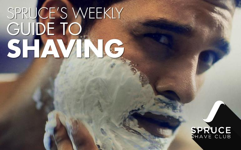 Spruce's Weekly Guide to Shaving
