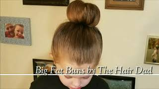 Big Fat Buns- The Hair Dad