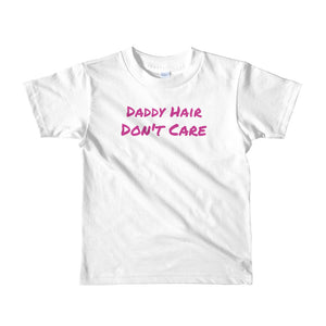 Daddy Hair Don't Care Short sleeve kids t-shirt