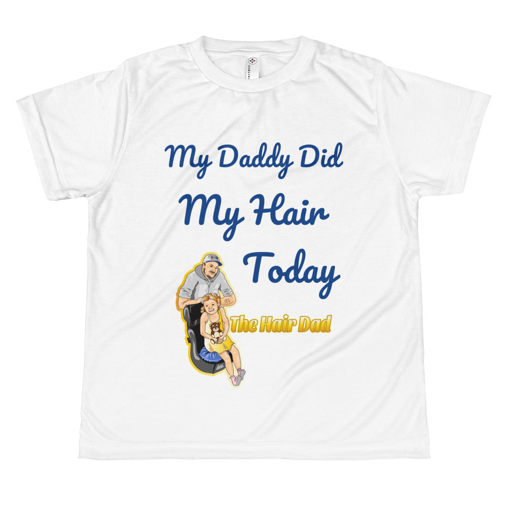 The Hair Dad-  My Daddy Did My Hair Today T-shirt