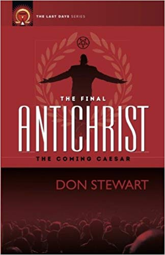The Final Antichrist: The Coming Caesar by Don Stewart - Calvary Chapel Tustin