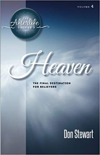 Heaven: The Final Destination for Believers by Don Stewart - Calvary Chapel Tustin