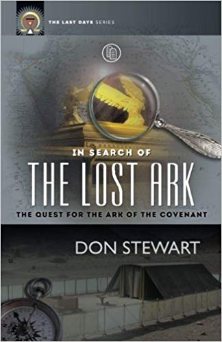 In Search of the Lost Ark: The Quest for the Ark of the Covenant by Don Stewart - Calvary Chapel Tustin