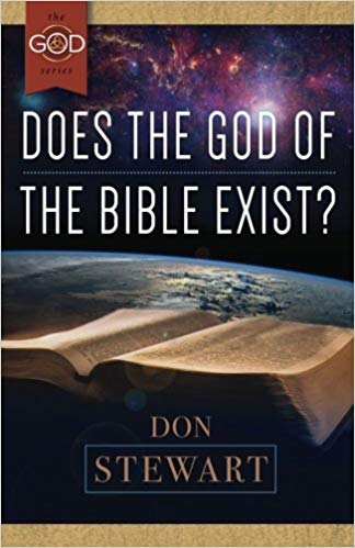 Does the God of the Bible Exist? by Don Stewart - Calvary Chapel Tustin