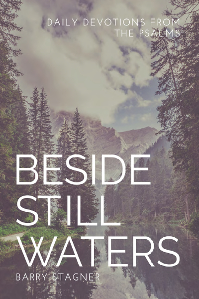 Beside Still Waters: Daily Devotional from the Psalms