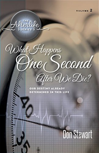 What Happens One Second After We Die? by Don Stewart - Calvary Chapel Tustin