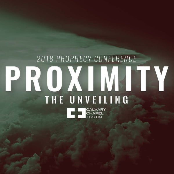 Proximity Prophecy Conference 2018: The Unveiling (4 Disc DVD) - Calvary Chapel Tustin