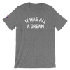 It Was All A Dream T-Shirt