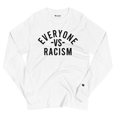 Everyone Vs Racism Champion Long Sleeve Shirt