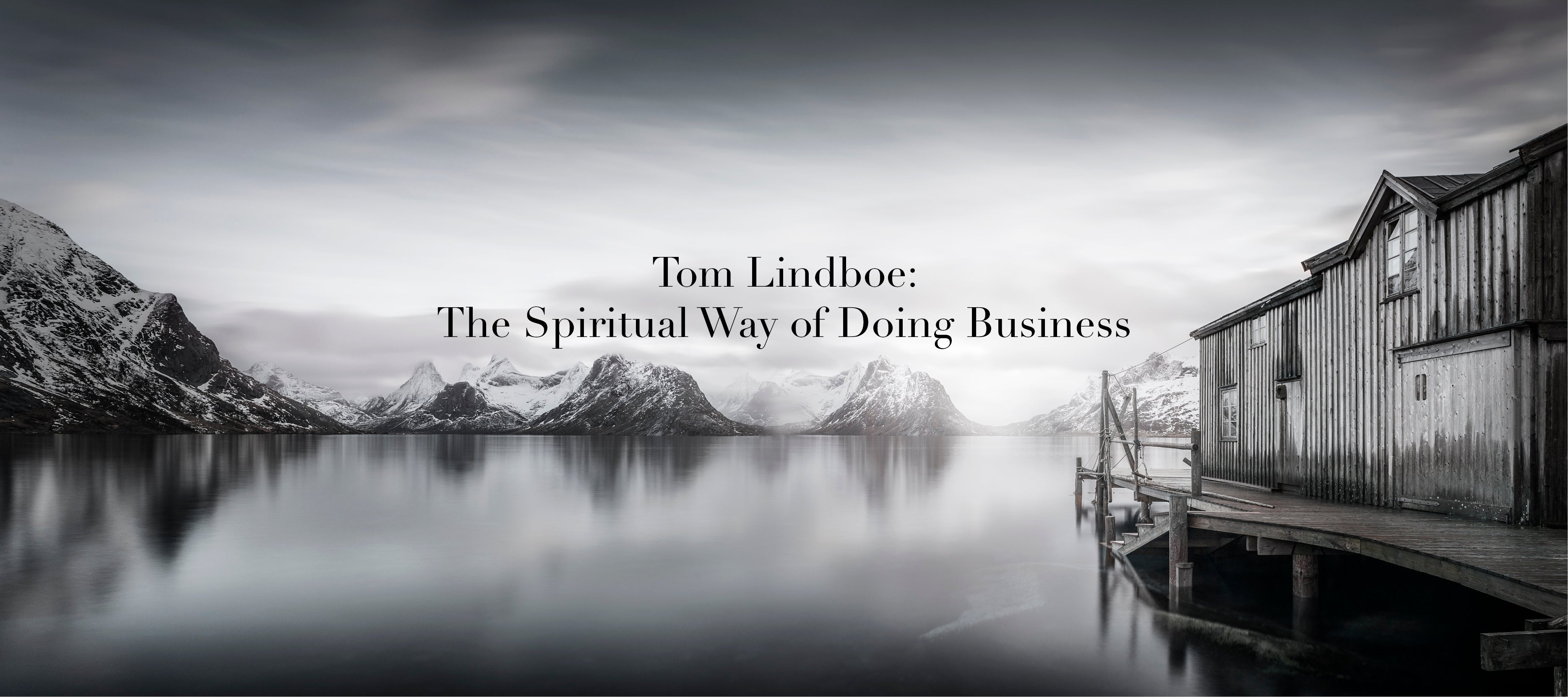 Tom Lindboe: The Spiritual Way of Doing Business