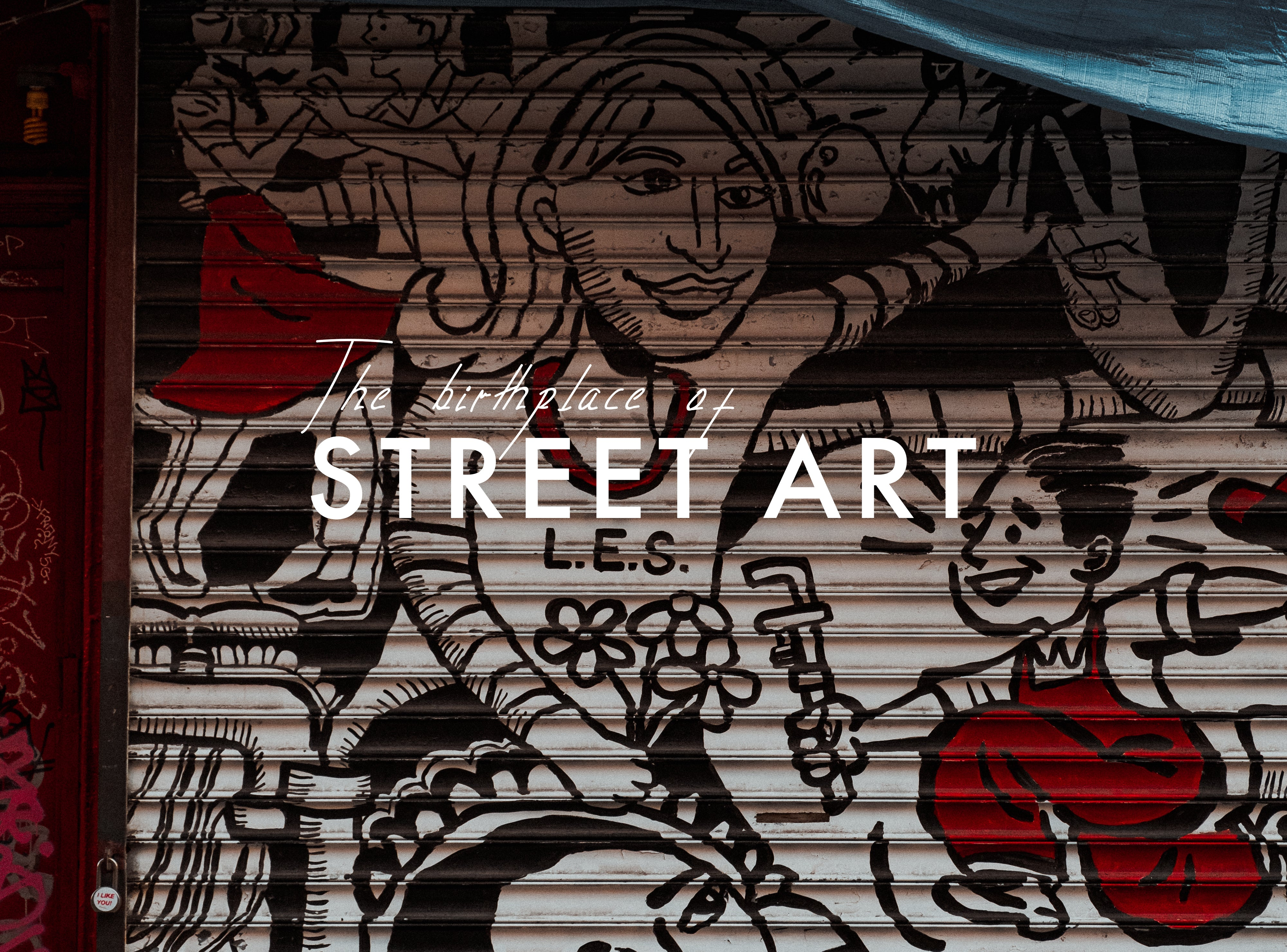 The Birthplace of Street Art - A Colourful Autumn 20 Narrative