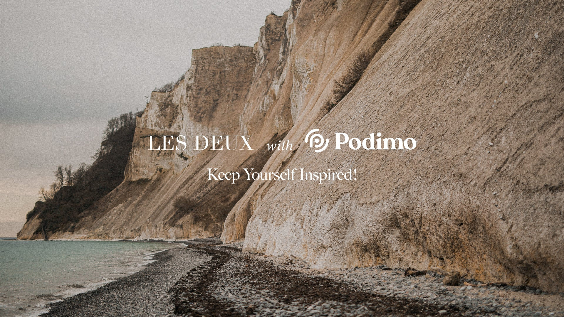 Les Deux and Podimo Are Teaming Up To Keep You Inspired!