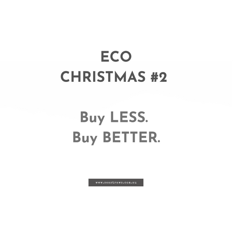eco-friendly sustainable Christmas gifts and tips. Buy less and buy better.