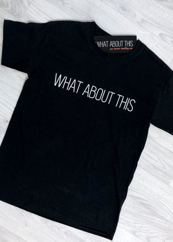 'What About This' Slogan Tee - Black