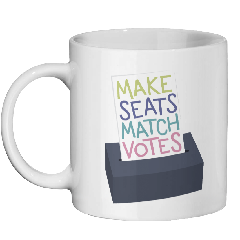 'Make Seats Match Votes' Mug