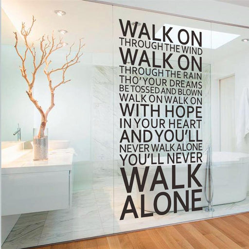 Walk Alone Inspirational Wall Decal