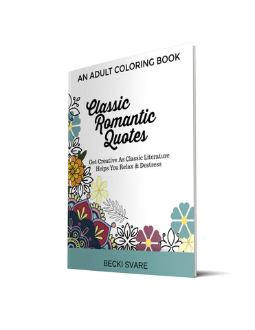 Classic Romantic Quotes - An Adult Coloring Book
