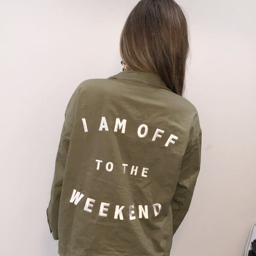 I Am Off To The Weekend Jacket