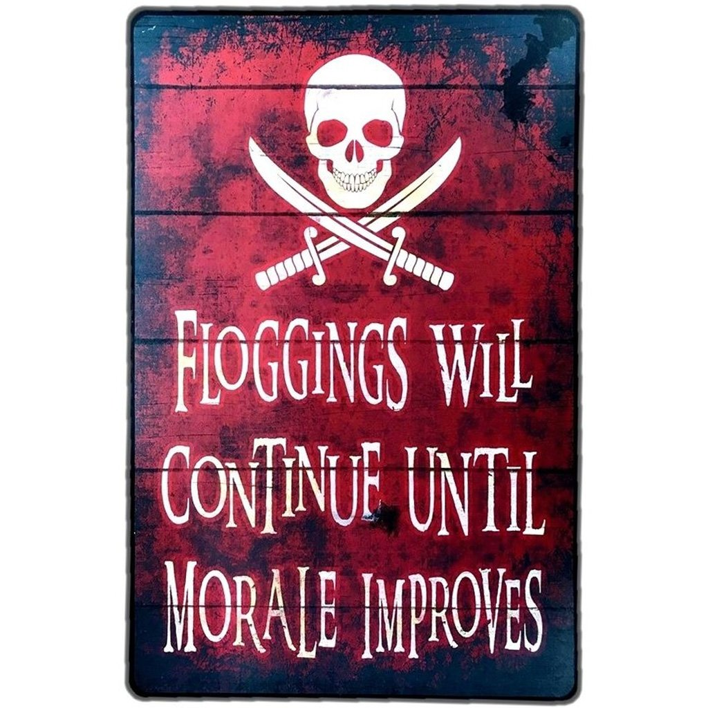 Metal Sign Pirates Flogging Will Continue Until Morale Improve  Red