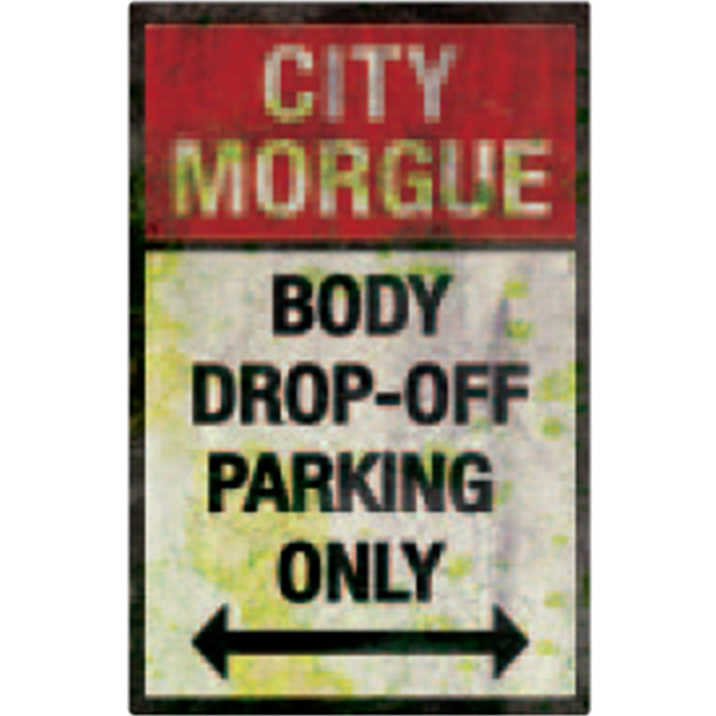Metal Sign Parking City Morgue Drop Off Parking Only