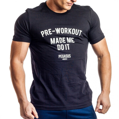 PRE-WORKOUT MADE ME DO IT T-Shirt Black