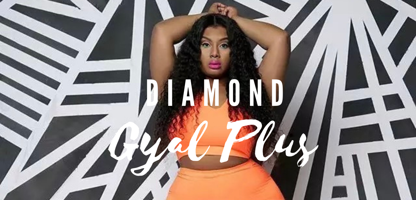 DIAMOND GYAL PLUS