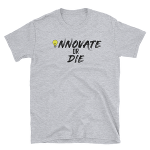 INNOVATE OR DIE T-Shirt