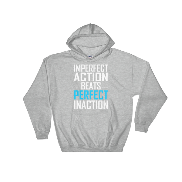 IMPERFECT ACTION BEATS PERFECT INACTION Hoodie