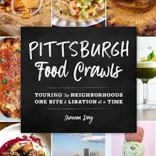 Pittsburgh foodie dishes on best city 'crawls'