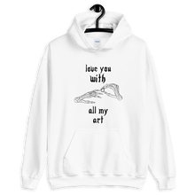 Load image into Gallery viewer, Love You With All My Art Unisex Hoodie