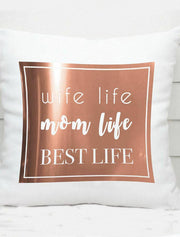 Mothers Day Cushion Cover (Wife Life ,Mom Life, Best Life,) 40 X 40 CM / Cushion With CoversBee Free Prints