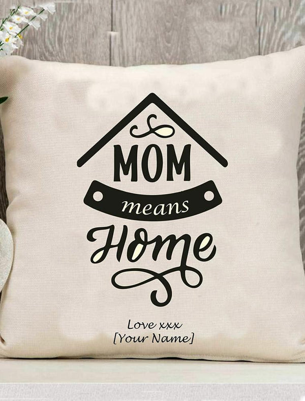 Personalised Mothers Day 'Mom Means Home Cushion' Gift 40 X 40cm / Cushion With CoverBee Free Prints