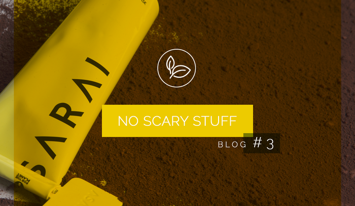 No scary stuff in our products.