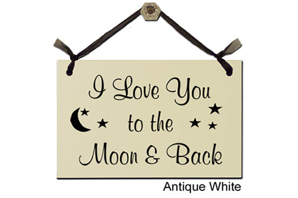 I Love You to the Moon and Back - Decorative Sign